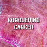 Conquering Cancer